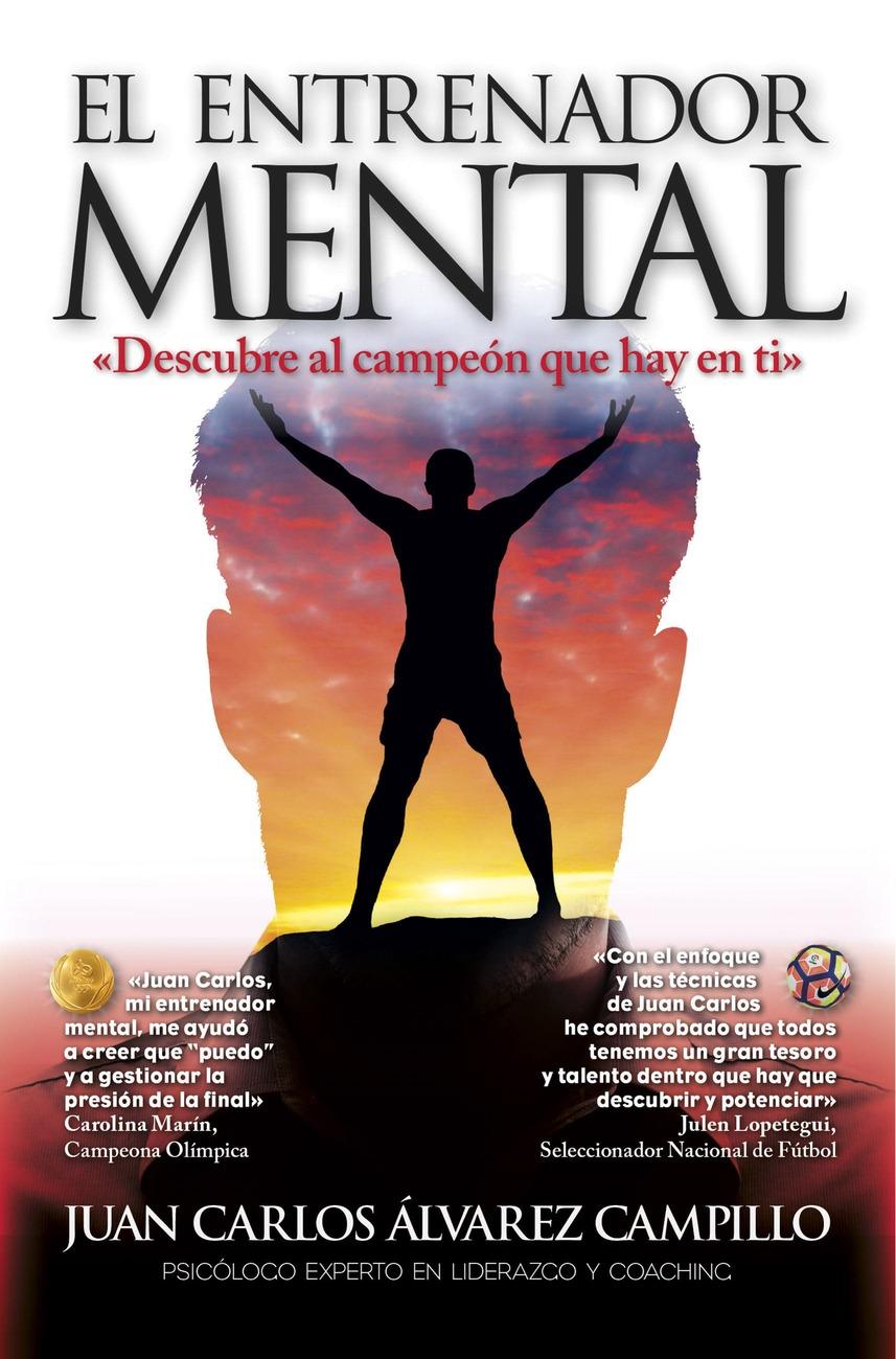 Mi libro: El Entrenador Mental - Juan Carlos Álvarez Campillo