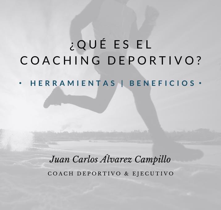 que es el coaching deportivo Juan Carlos Álvarez Campillo
